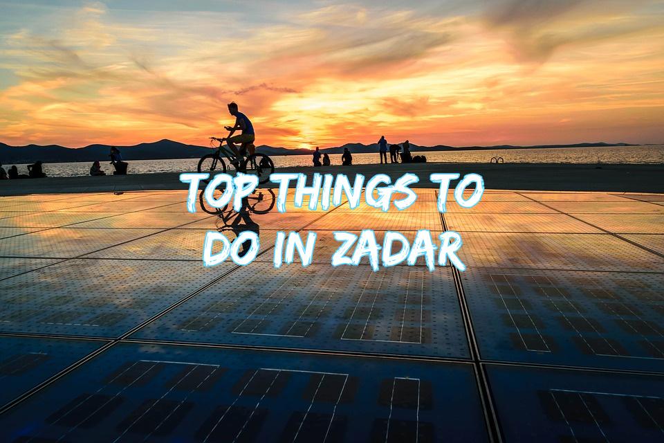 Best things to do in Zadar
