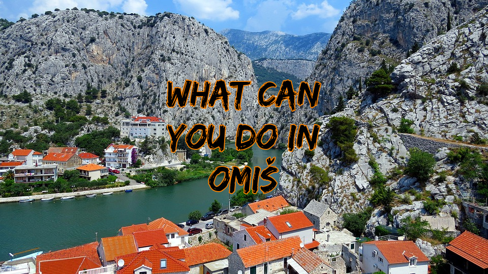 What can you do in Omiš