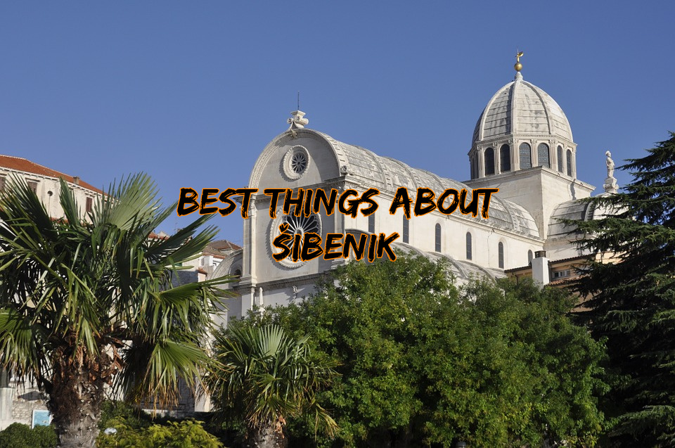 Most popular things about Šibenik